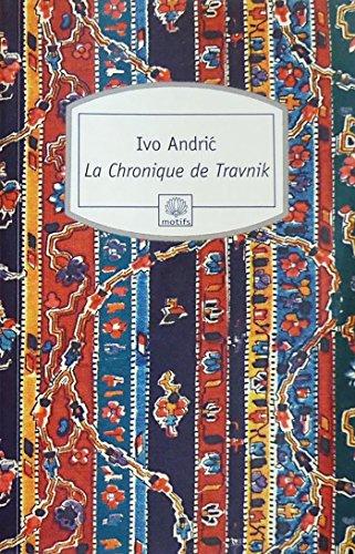 La Chronique de Travnik par Ivo Andric