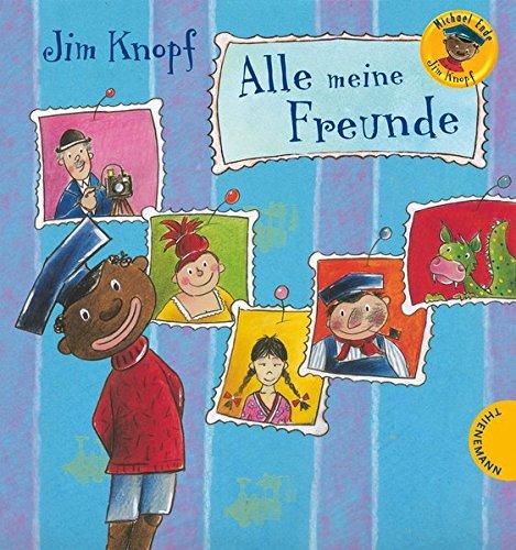 Jim Knopf: Jim Knopf - Alle meine Freunde