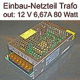 Einbau Netzteil Trafo Adapter Netzgerät 12V 6,67A 80 Watt