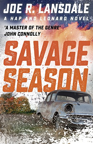 Savage Season: Hap and Leonard Book 1 (Hap and Leonard Thrillers) (English Edition)