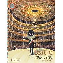 El teatro mexicano en cinco actos / The Mexican Theater in Five Acts (Ecos / Echoes)