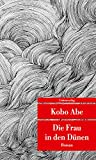 Die Frau in den Dünen (Unionsverlag Taschenbücher) von Kobo Abe