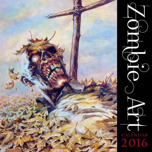 Zombie Art Wall Calendar 2016 (Art Calendar)