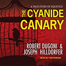 The Cyanide Canary: A True Story of Injustice