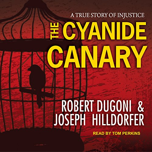 the-cyanide-canary-a-true-story-of-injustice