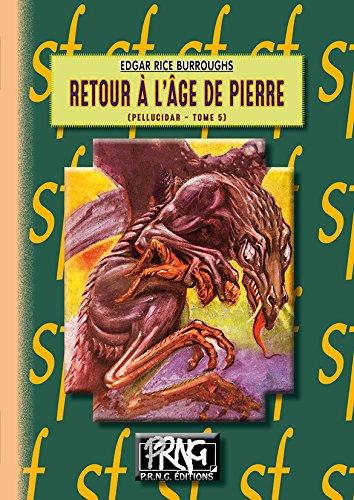 Retour à l'âge de pierre (cycle de Pellucidar, tome 5)