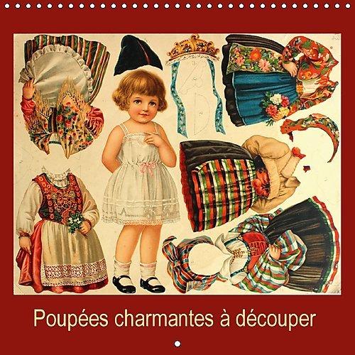 Poupées charmantes à découper : Un calendrier avec des poupées anciennes à découper et à habiller pour les petits et pour les grands. Calendrier mural 2017 par Karen Erbs