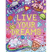 Live Your Dreams: An Adult Coloring Book with Fun Inspirational Quotes, Adorable Kawaii Doodles, and Positive Affirmations for Relaxation