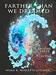 Crystal (Farther Than We Dreamed Book 3)