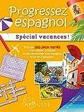 Progressez en Espagnol Special Vacances- Cahier de vacances