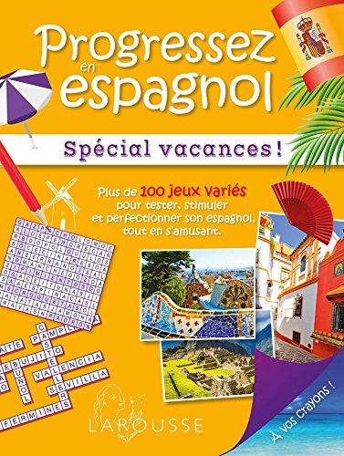 Progressez en Espagnol Special Vacances- Cahier de vacances par Emmanuelle Sourimant