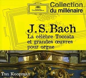 La Célèbre Toccata & Grandes Oeuvres Pour Orgue