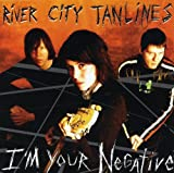 Songtexte von River City Tanlines - I'm Your Negative