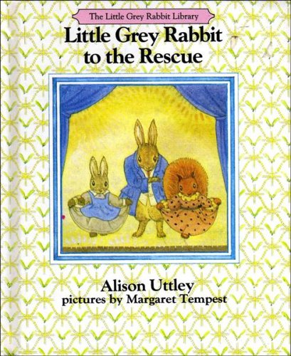 Little Grey Rabbit to the rescue.