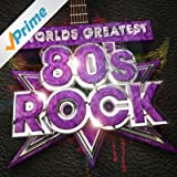 Worlds Greatest 80's Rock - The only 80s Rock album you'll ever need!