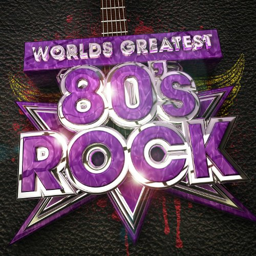 Worlds greatest 80 39 s rock the only 80s rock album you 39 ll for Classic house albums