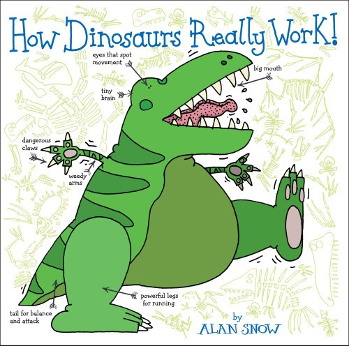 How Dinosaurs Really Work! por Alan Snow