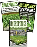 Gardening for Beginners: 3 in 1 Crash Course: Book 1: Aquaponics + Book 2: Hydroponics + Book 3: Aquaponics for Beginners (Gardening - Gardening for Beginners - Aquaponics - Aquaponics for Beginners)