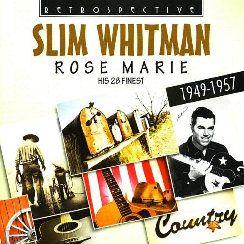 Slim Whitman - Rose Marie