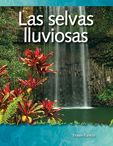 Las Selvas Lluviosas (Rainforests) (Spanish Version) (Los Biomas Y Los Ecosistemas (Biomes and Ecosystems)) por Yvonne Franklin