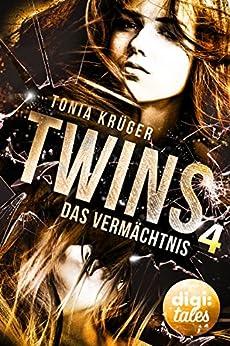 Twins (4). Das Vermächtnis von [Krüger, Tonia]