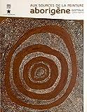 Aux sources de la peinture aborigène - Australie-Tjukurrtjanu
