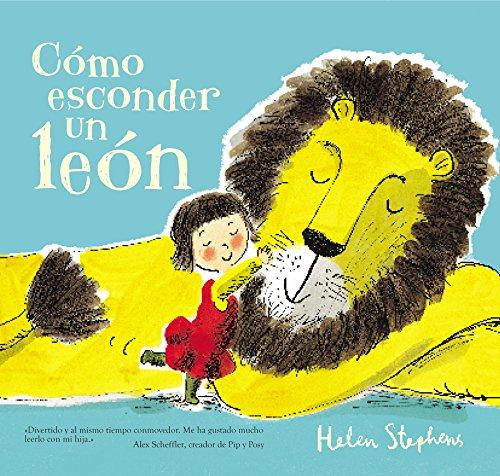 Cómo esconder un león (Emociones, valores y hábitos) por Helen Stephens