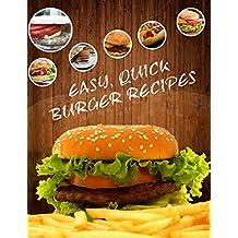 Burger Recipes: Easy & Quick (English Edition)
