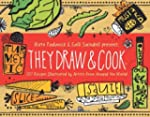 They Draw and Cook: 107 Recipes Illus...