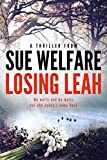 Losing Leah by Sue Welfare