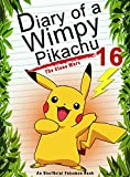 #7: Pokemon Go: Diary Of A Wimpy Pikachu 16: The Clone Wars: (An Unofficial Pokemon Book) (Pokemon Books Book 42)