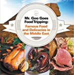 Mr. Goo Goes Food Tripping: Famous Fo...