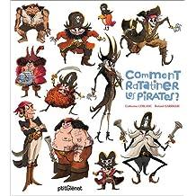 Comment ratatiner les pirates ?