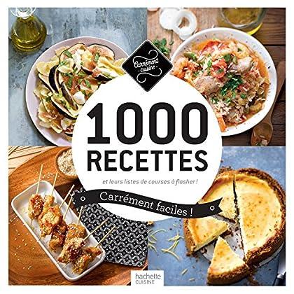1000 recettes carrément faciles !: et leurs listes de courses à flasher !