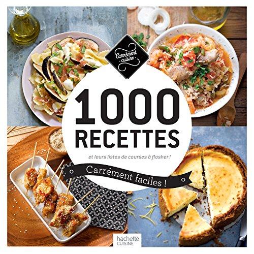 1000 recettes carrément faciles !: et leurs listes de courses à flasher ! par Collectif