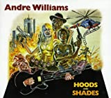 Songtexte von Andre Williams - Hoods and Shades