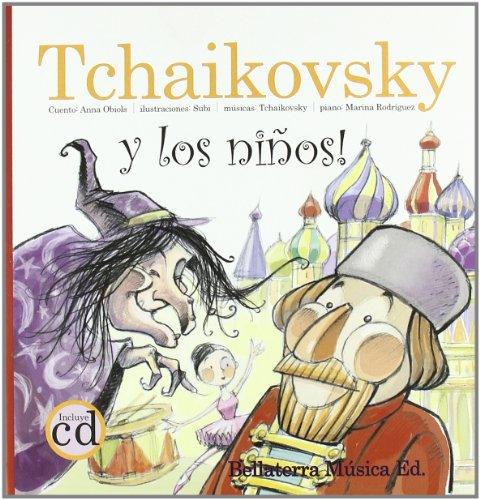 Tchaikovsky y los niños -Los Grandes Compositores Y Los Ninos (Los grandes compositores y los niños) por Anna Obiols Llopart