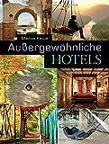 Außergewöhnliche Hotels - Martin Kaule