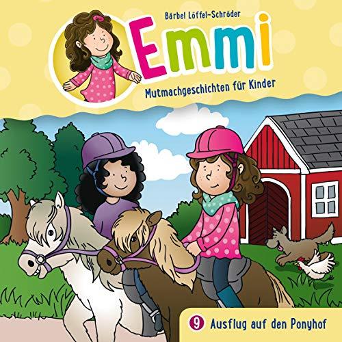 Emmi - Ausflug auf dem Ponyhof (9): Mutmachgeschichten für Kinder (Emmi - Mutmachgeschichten für Kinder, Band 9) - Kinder Für Auf Cd Bücher