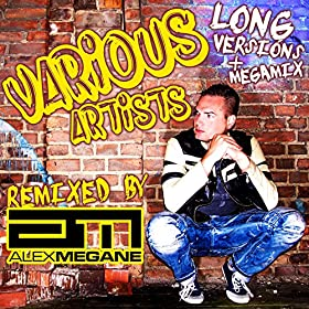 Various Artists-Remixed By Alex Megane (Long Versions)