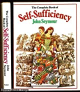 The Complete Book of Self-Sufficiency by John Seymour (1976-10-18)