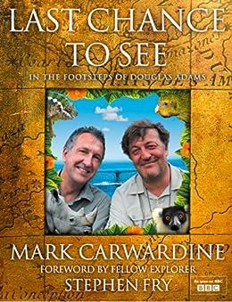 Last Chance to See von [Carwardine, Mark, Fry, Stephen]