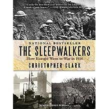 The Sleepwalkers: How Europe Went to War in 1914 by Christopher Clark (2014-11-25)