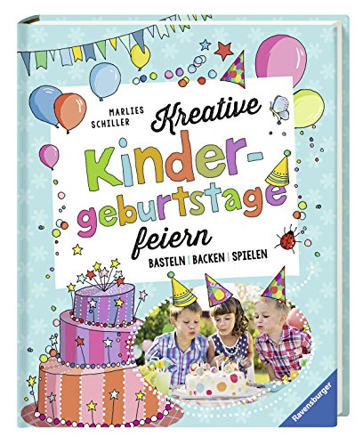 Kreative Kindergeburtstage feiern: Basteln, Backen, Spielen