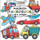 Malbuch Fahrzeuge ab 3 Jahren: Alles, was fährt und fliegt - Sammabu Edition