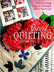 Speed Quilting: Projects Using Rotary Cutting and Other Shortcuts