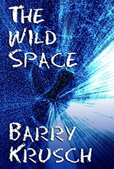 The Wild Space by [Krusch, Barry]