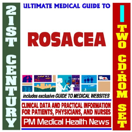 21st Century Ultimate Medical Guide to Rosacea - Authoritative Clinical Information for Physicians and Patients (Two CD-ROM Set) - Rosacea-set