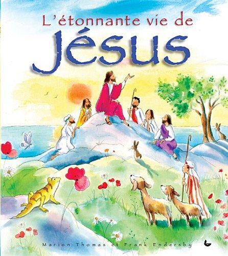 L'étonnante vie de Jésus
