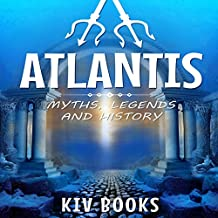 Atlantis: Myths, Legends and History